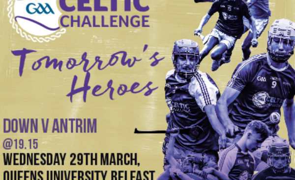 Celtic Challenge - Next Game Antrim v Down and background to the competition