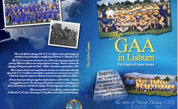 St Patrick's GAC, Lisburn, Launch New Book on Friday 3 June 2016 at Lisburn Linen Centre